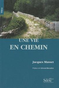 Jacques Musset - Une vie en chemin.