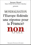 Jacques Myard - Mondialisation : L'Europe fédérale une réponse pour la France ? Non.