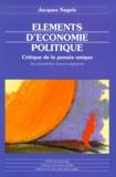 Jacques Nagels - Eléments d'économie politique. - Critique de la pensée unique, Deuxième édition revue et augmentée.