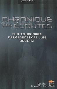 Jacques Nain - Chronique des écoutes - Petites histoires des grandes oreilles de l'Etat.