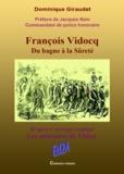 """Jacques Nain et Dominique Giraudet - François Vidocq, du bagne à la sûreté - D'après l'ouvrage original """"""""Les mémoires de Vidocq""""""""."""