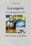 Jacques Nain - Les experts, de l'anthropométrie à l'ADN - Police technique et scientifique.