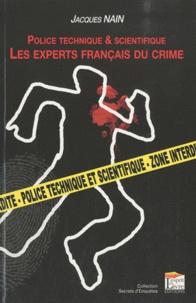 Jacques Nain - Les experts français du crime - Police technique & scientifique.