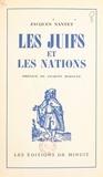 Jacques Nantet - Les juifs et les nations.