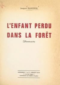 Jacques Nanteuil - L'enfant perdu dans la forêt - Souvenirs.