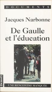 Jacques Narbonne et Dominique Chagnollaud - De Gaulle et l'éducation - Une rencontre manquée.