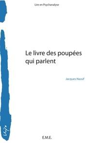 Jacques Nassif - Le livre des poupées qui parlent.