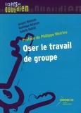 Jacques Natanson et Dominique Natanson - Oser le travail de groupe.