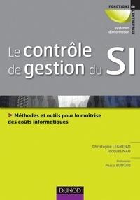 Jacques Nau et Christophe Legrenzi - Le contrôle de gestion du SI - Méthodes et outils à l'intention des DSI.
