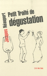 Jacques Néauport - Petit traité de dégustation.