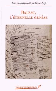 Jacques Neefs - Balzac, l'éternelle genèse.
