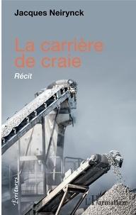 Jacques Neirynck - La carrière de craie.