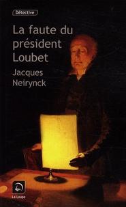 Jacques Neirynck - La faute du président Loubet.