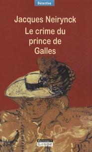 Jacques Neirynck - Le crime du prince de Galles.