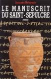 Jacques Neirynck - Le manuscrit du Saint-Sépulcre.