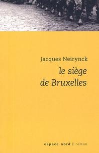 Jacques Neirynck - Le siège de Bruxelles.