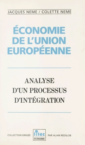 Economie de l'Union européenne. Analyse d'un processus d'intégration