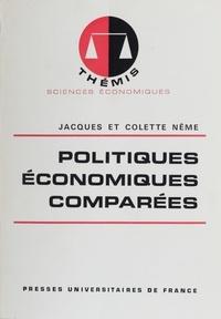 Jacques Nême et Colette Nême - Politiques économiques comparées.