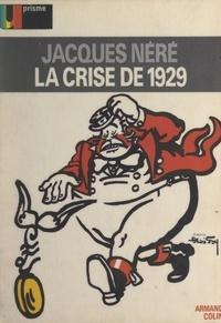 Jacques Néré et André Foy - La crise de 1929.