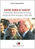 Jacques Neriah - Entre Rabin et Arafat - Le conseiller diplomatique et envoyé spécial de Rabin témoigne (1993-1994).