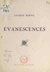 Jacques Nérive et Gustave Thibon - Évanescences.