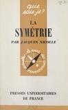 Jacques Nicolle et Paul Angoulvent - La symétrie.