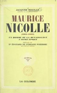 Jacques Nicolle et Édouard de Pomiane Pozerski - Maurice Nicolle, 1862-1932 - Un homme de la Renaissance à notre époque.