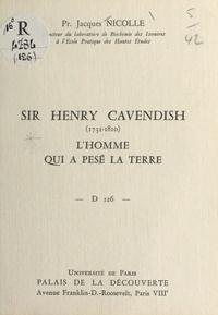 Jacques Nicolle - Sir Henry Cavendish, 1731-1810, l'homme qui a pesé la Terre - Conférence donnée au Palais de la découverte, le 19 avril 1969.