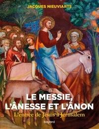 JACQUES NIEUVIARTS JACQUES - Le messie, l'ânesse et l'ânon. L'entrée de Jésus à Jérusalem.