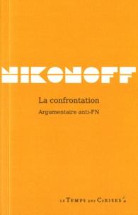 Jacques Nikonoff - La confrontation - Argumentaire anti-FN.