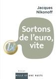 Jacques Nikonoff - Sortons de l'euro.