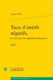 Jacques Ninet - Taux d'intérêt négatifs, le trou noir du capitalisme financier.
