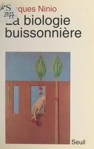 Jacques Ninio et Éduardo Mizarji - La biologie buissonnière.