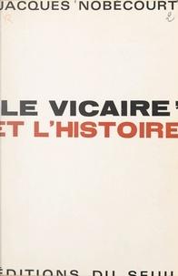 Jacques Nobécourt - Le Vicaire et l'histoire.