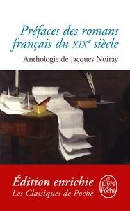 Jacques Noiray - Préfaces des romans français du XIXème siècle - Anthologie.