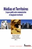 Jacques Noyer et Bruno Raoul - Médias et territoires - L'espace public entre communication et imaginaire territorial.