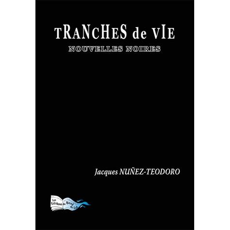 Jacques Nunez-Teodoro - Tranches de vie - Nouvelles noires.