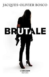 Jacques-Olivier Bosco - Brutale.