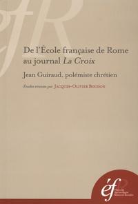 Histoiresdenlire.be De l'Ecole française de Rome au journal La Croix - Jean Guiraud, polémiste chrétien Image
