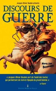 Jacques-Olivier Boudon - Discours de guerre - Napoléon Bonaparte.