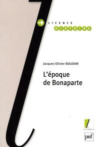 Jacques-Olivier Boudon - L'époque de Bonaparte.