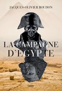 Jacques-Olivier Boudon - La campagne d'Egypte.