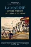 Jacques-Olivier Boudon - La marine sous le premier et le second empire.