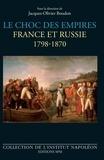 Jacques-Olivier Boudon - Le choc des empires - France et Russie 1798-1870.