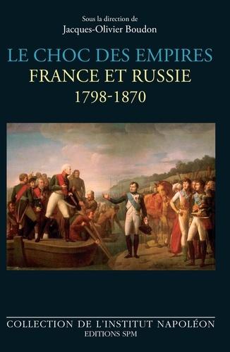 Le choc des empires. France et Russie 1798-1870