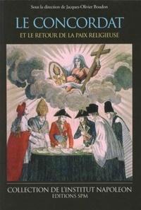 Jacques-Olivier Boudon - Le Concordat et le retour de la paix religieuse.