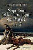 Jacques-Olivier Boudon - Napoléon et la campagne de Russie - 1812.