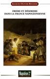 Jacques-Olivier Boudon - Ordre et désordre dans la France napoléonienne.
