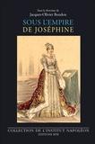 Jacques-Olivier Boudon - Sous l'empire de Joséphine (1763-1814).