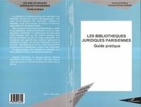 Jacques-Olivier Hénon et Damien Dutrieux - Les bibliothèques juridiques parisiennes - Guide pratique.